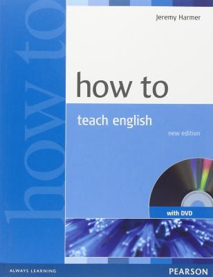 کتاب چگونه زبان انگلیسی را تدریس کنیم How to Teach English An Introduction to the Practice of English Language Teaching